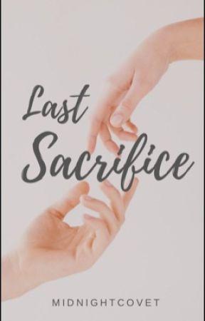 Last Sacrifice | #Wattys2017 by midnightcovet
