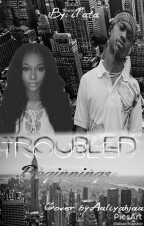 Troubled beginnings by iTatata