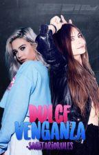 Dulce Venganza [Zodiac] by SagitarioRules
