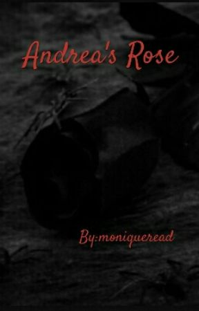 Andrea's Rose by moniqueread