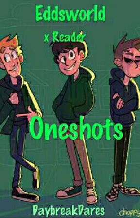 Eddsworld x reader oneshots by DaybreakDares
