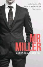 Mr.Miller (#PNovel) by Alejandra_GC