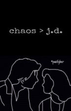 CHAOS ✔️ J.D. by ANDREWDENNlS