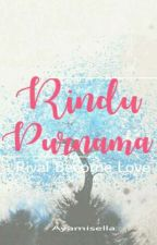 [1] Rindu Purnama : Rival Become Love by _aya13