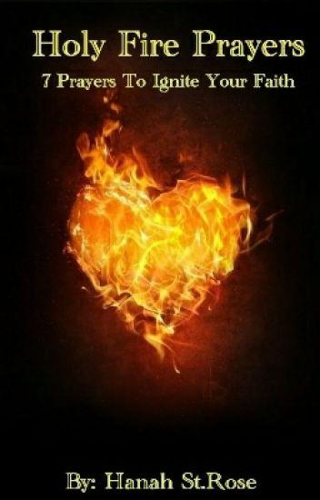 Holy Fire Prayers- 7 Prayers To Ignite Your Faith