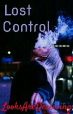 Lost Control by LooksAreDeceiving