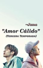 """Amor Cálido"" ~ Markson (Got7) [Tercera Temporada] by jamacortezmcjb"