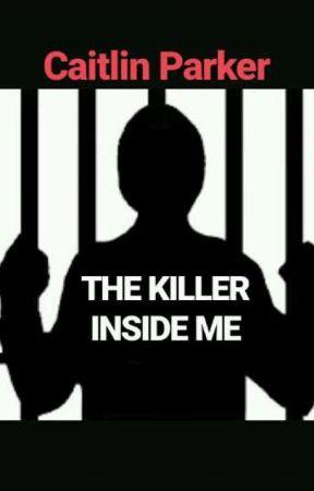 The Killer Inside Me . by kimmy_cmp