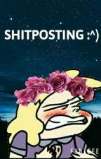 Shitposting :^). by lady_damasco_567