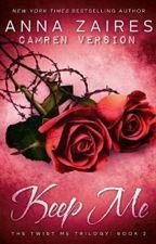 Keep Me (Camren) Book #2 by camrenversion