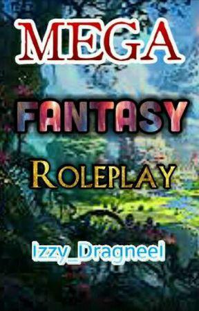 MEGA FANTASY ROLEPLAY ♡  by Izzy_Dragneel