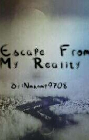 Escape From My Reality by nmknmp9708