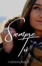 Siempre tú (Italia #9) by GabysBD