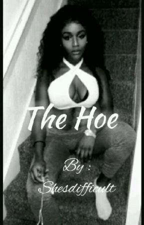 The Hoe - Ayleo Bowles  by shesdifficult