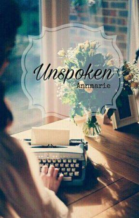 Unspoken by FlowerInTheField