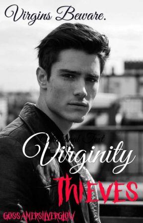 Virginity Thieves by gossamersilverglow