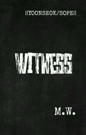 Witness || Yonseok (AU BTS Fanfic) by MadyWhinter