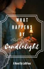 What Happens By Candlelight Wattys 2020 by LolliFenn