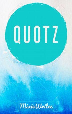 QuotZ by MixieWritez