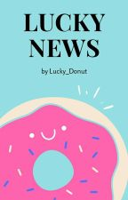 Lucky News🍩 by Lucky_Donut