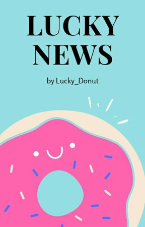 Lucky News by Lucky_Donut