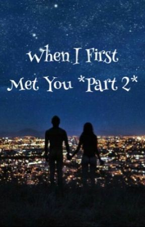 Chapter 2 of When We First Met  by bratayley2fanfics