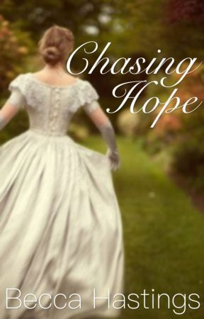 Chasing Hope [part one of the Hope series] by bekal10