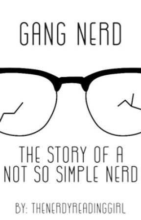 Gang Nerd|Wattys 2017 by TheNerdyReadingGirl