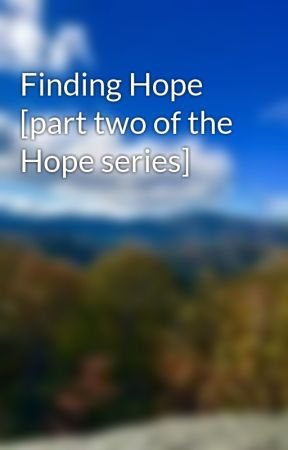 Finding Hope [part two of the Hope series] by bekal10