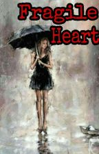 Fragile Heart by JesslynFernandes