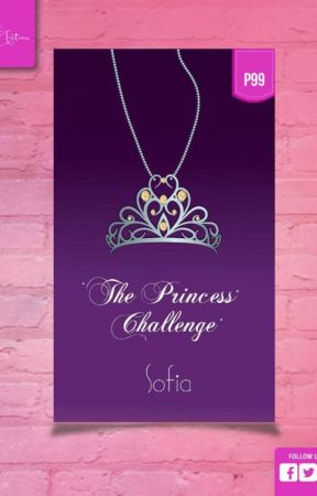 The Princess Challenge (Published under Rebel Fiction) by sofia_jade6