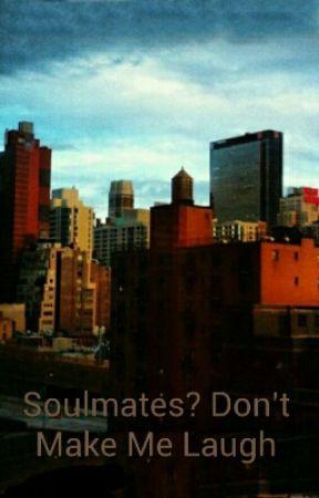 Soulmates? Don't Make Me Laugh by Voutos