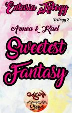 Sweetest Fantasy by MsSummerWriter