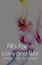 All's Fair in Love and War by ChampayneLarry