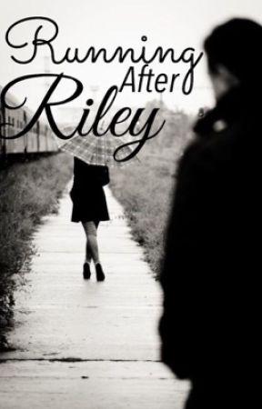 Running After Riley by BrinleyxAnderson
