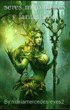 Seres mitológicos y fantásticos by mariamercedesreyes2