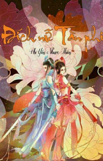 Đọc Truyện [Cổ đại - Trùng sinh] Đích nữ Tàn phi - Phi Yến Nhược Thiên - DocTruyenHot.Com