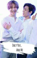Only you and me [Yugbam] by Snowflake9921