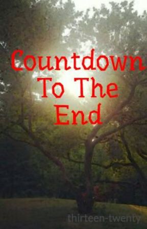 Countdown To The End by thirteen-twenty