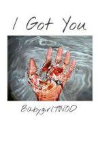 I Got You // Abel Tesfaye by BabygirlTWOD