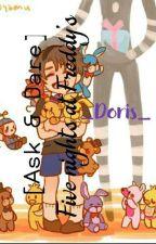 [Ask and dare] [Fnaf] (Doris)  by -Just-call-me-Doris-
