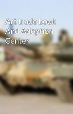 Art trade book And Adoption Center by T-90Tank