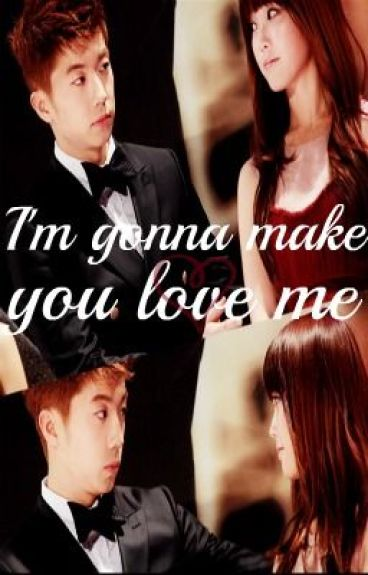 I'm gonna make you love me .Fɪɴ. by Forsakendoll