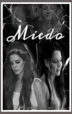 Miedo (+16) by MissHartzler