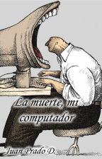 La muerte, mi computador by lehdt90
