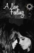 A New Feeling by CamrenAnatomy