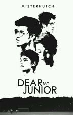 DEAR MY JUNIOR by misterhutch