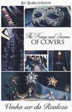 The Kings and Queens of Covers by BabiLoveKpop