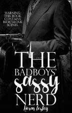 The Badboys' Sassy Nerd [#Wattys2017] by KieranLesley