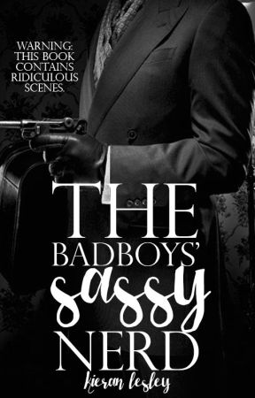 The Badboys' Sassy Nerd [#Wattys2017] by yabookprince